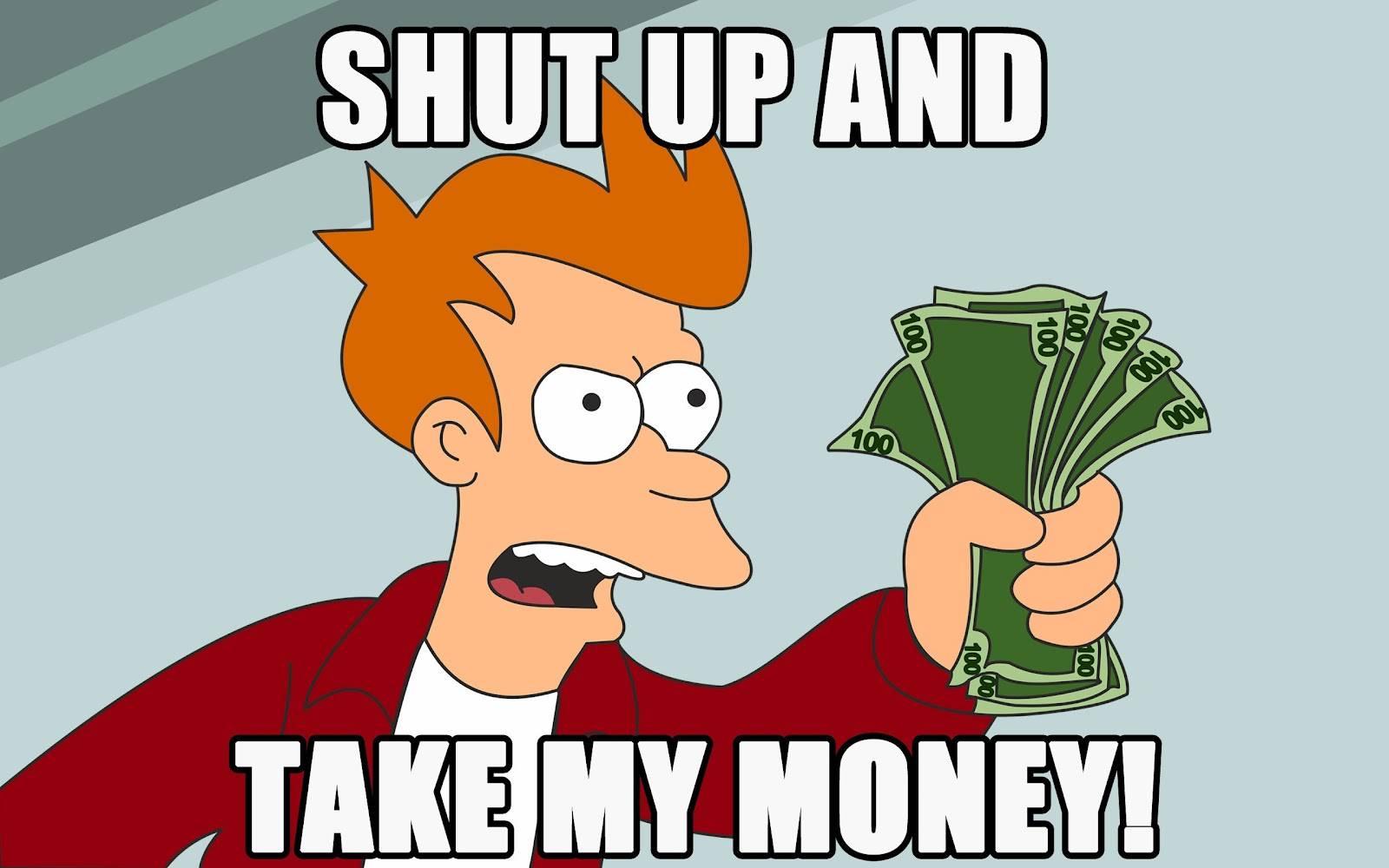 shut_up_and_take_my_money
